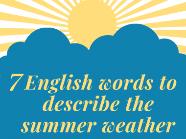 7 English words to describe the summer weather