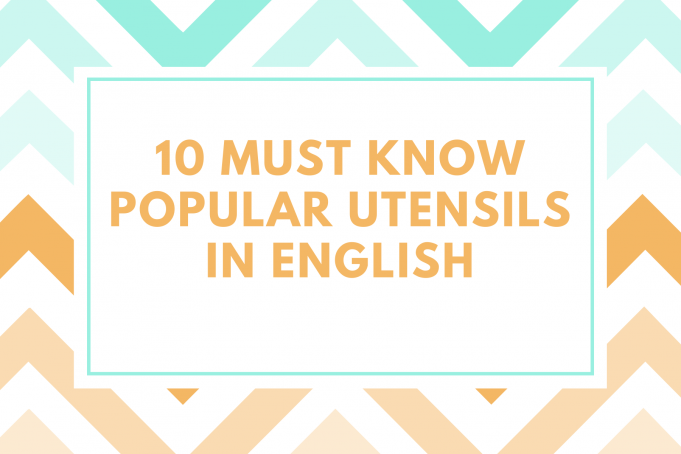 10 Must Know Popular utensils in English